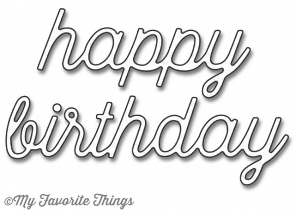 *NEU My Favorite Things - Happy Birthday Die
